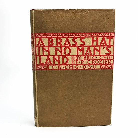 A Brass Hat In No Man's Land by F.P. Crozier 1st / 1st 1930