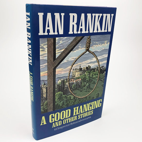A Good Hanging signed by Ian Rankin 1st / 1st 1992