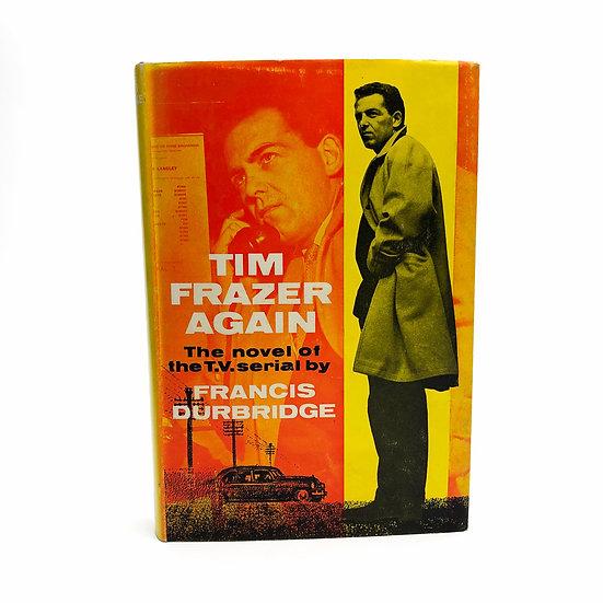 Tim Frazer Again by Francis Durbridge, 1st/1st, 1964