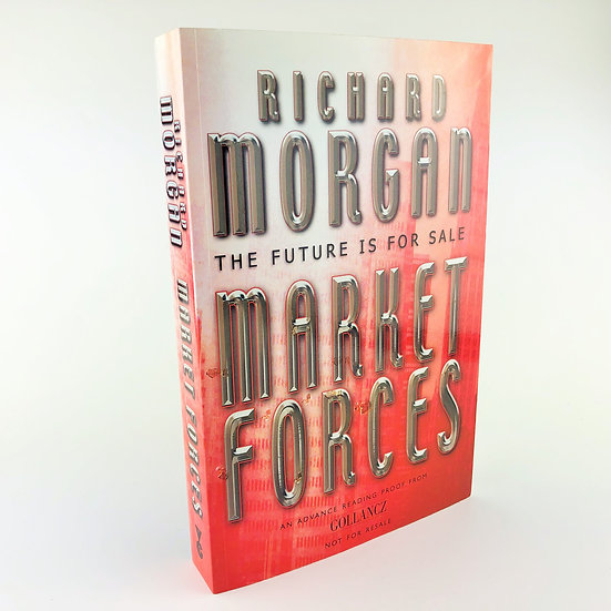 Market Forces Signed by Richard Morgan 1st Proof 2004