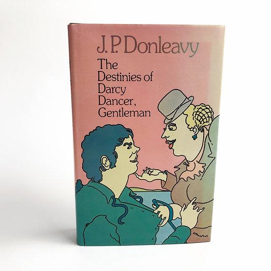 The Destinies of Darcy Dancer, Gentleman by J. P. Donleavy, 1st/1st, 1978
