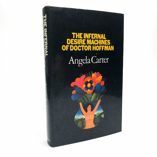 THe Infernal Desire Machines of Doctor Hoffman by Angela Carter 1st / 1st 1972