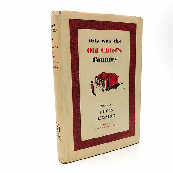 This Was the Old Chief's Country by Doris Lessing 1st / 1st 1951