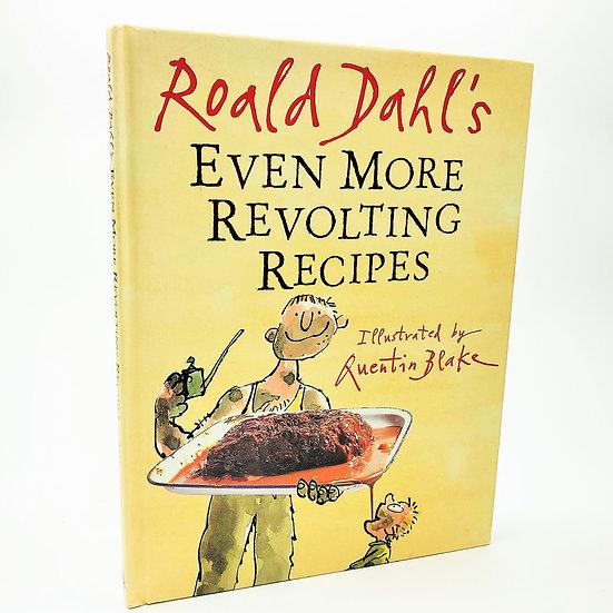 Roald Dahl's Even More Revolting Recipes Quentin Blake 1st / 1st 2001