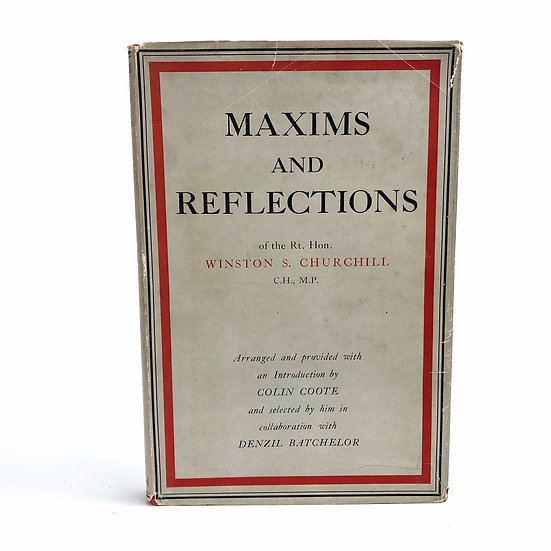 Maxims and Reflections of Winston S. Churchill 1st / 1st 1947