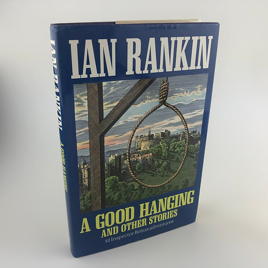 A Good Hanging by Ian Rankin 1st / 1st 1992