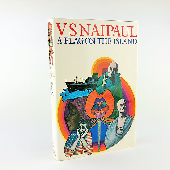 A Flag on the Island by V.S. Naipaul 1st / 1st 1967