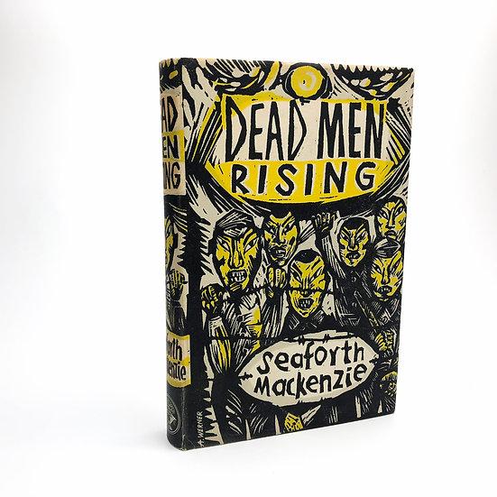 Dead Men Rising by Seaforth Mackenzie 1st / 1st 1951
