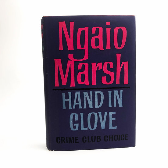 Hand in Glove by Ngaio Marsh 1st / 1st 1962