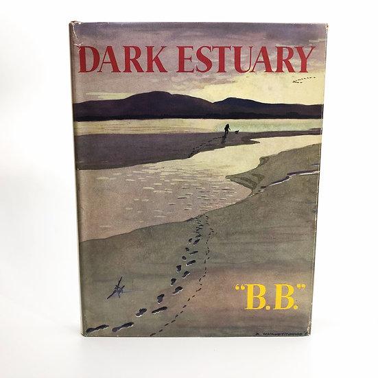 Dark Estuary by B.B. D.J. Watkins-Pitchford 1st / 1st 1951