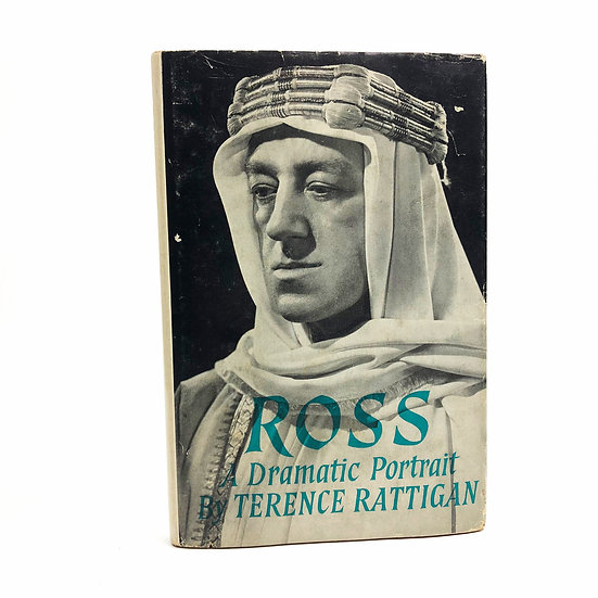 Ross A Dramatic Portrait by Terence Rattigan 1st / 1st 1960