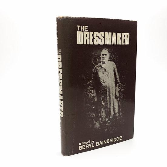 The Dressmaker by Beryl Bainbridge 1st / 1st 1973