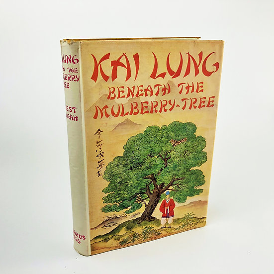 Kai Lung Beneath The Mulberry Tree