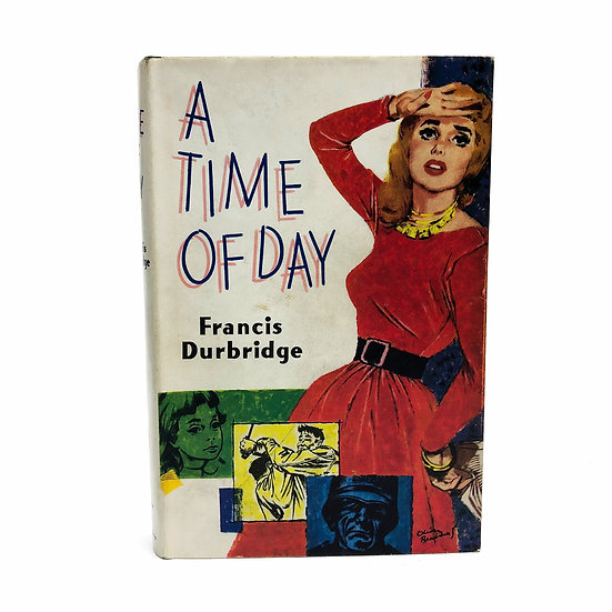A Time of Day by Francis Durbridge 1st / 1st 1959