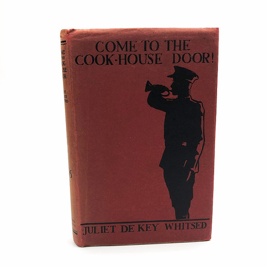 Come to the Cook-House Door! Signed by Juliet De Key Whitsed 1st / 1st 1932