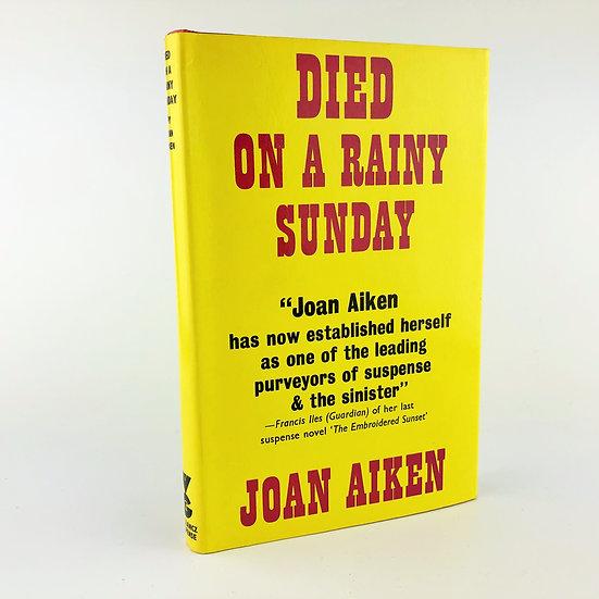 Died on a Rainy Sunday by Joan Aiken 1st / 1st 1972
