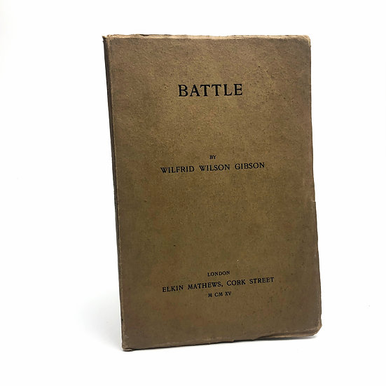 Battle by Wilfrid Wilson Gibson 1st / 1st 1915
