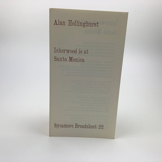 Isherwood is at Santa Monica by Alan Hollinghurst 1st 1975