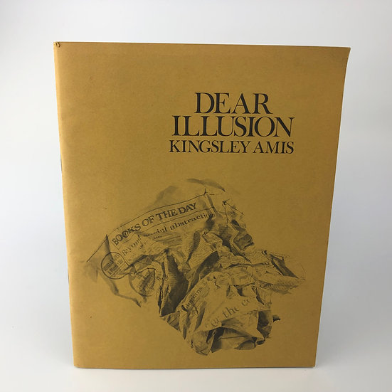 Dear Illusion signed by Kingsley Amis 1st / 1st 1972