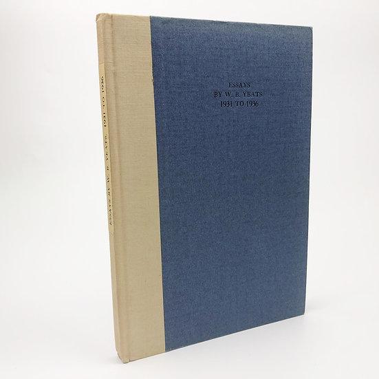Essays by W.B. Yeats 1931 to 1936 1st / 1st 1937