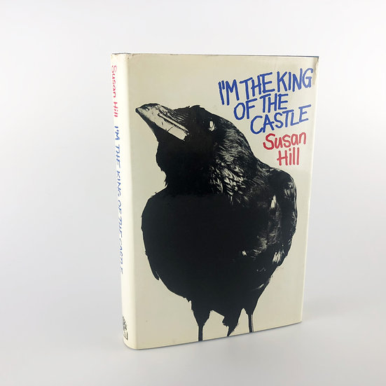 I'm the King of the Castle by Susan Hill 1st / 1st 1970