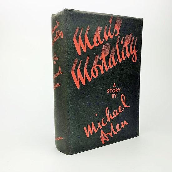 Man's Mortality by Michael Arlen 1st / 1st 1933