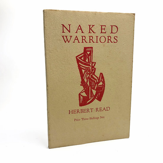 Naked Warriors by Herbert Read 1st / 1st 1919