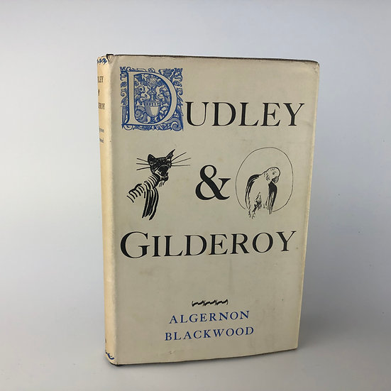 Dudley & Gilderoy signed by Algernon Blackwood 1st / 1st 1929