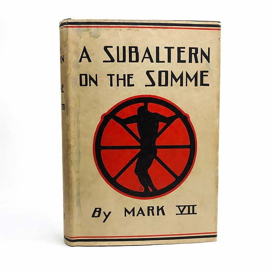 A Subaltern On The Somme by Mark VII (Max Plowman) 1st / 1st 1927