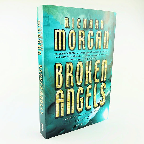 Broken Angels by Richard Morgan 1st Proof 2003