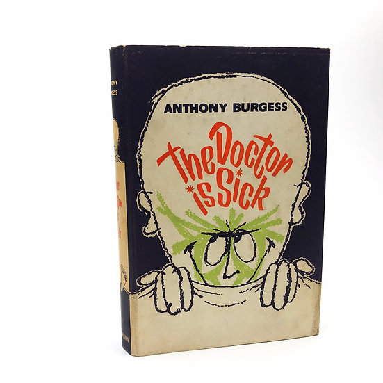 The Doctor is Sick by Anthony Burgess 1st / 1st 1960