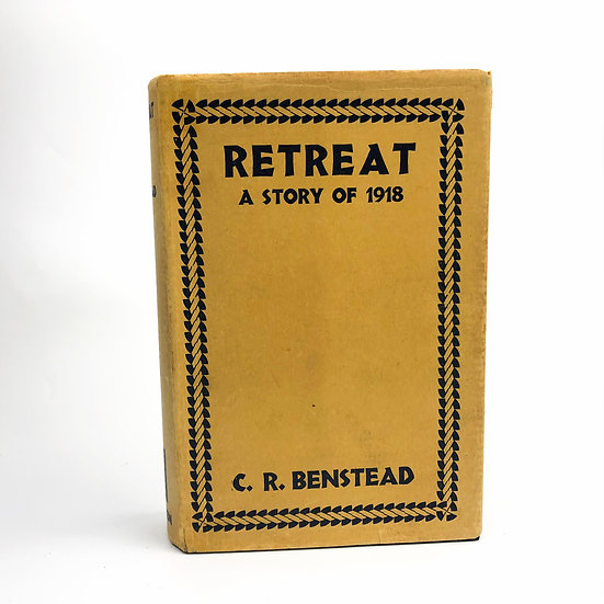 Retreat A Story of 1918 by C.R. Benstead 1st / 1st 1930