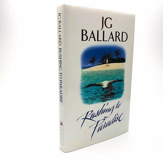 Rushing to Paradise Signed by J.G. Ballard 1st / 1st 1994