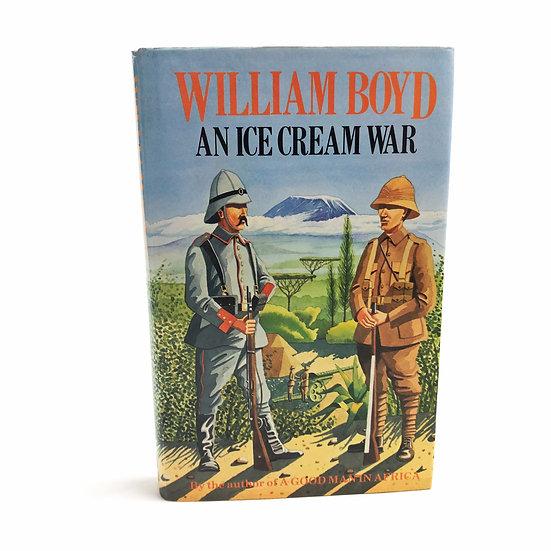 An Ice Cream War by William Boyd 1st / 1st 1982