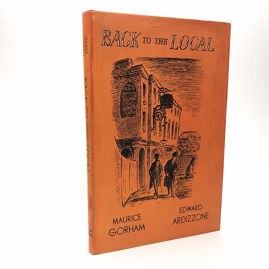 Back to the Local by Maurice Gorham / Edward Ardizzone 1st / 1st 1949