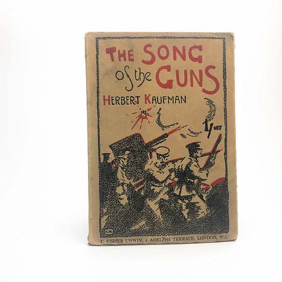 The Song of the Guns by Herbert Kaufman 1st / 1st 1914