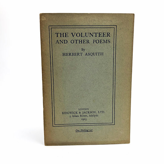 The Volunteer and Other Poems by Herbert Asquith 1st / 1st 1915