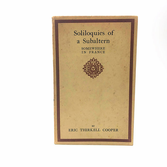 Soliloquies of a Subaltern by Eric Thirkell Cooper 1st / 1st 1915