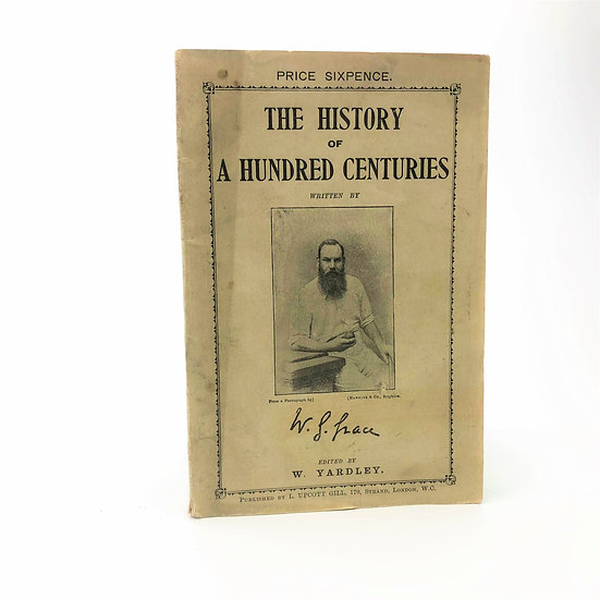 The History of A Hundred Centuries by W.G. Grace 1st / 1st 1895