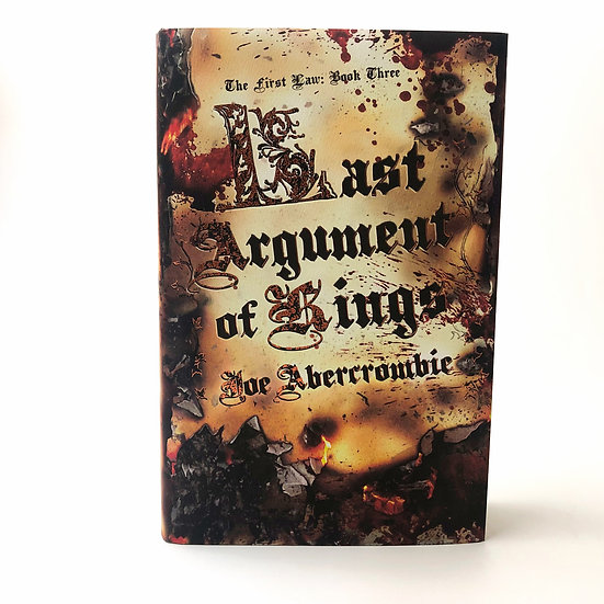Last Argument of Kings by Joe Abercrombie signed, lined, dated 1st / 1st 2008