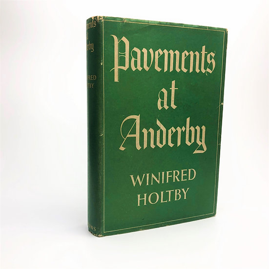 Pavements at Anderby by Winifred Holtby 1st / 1st 1937