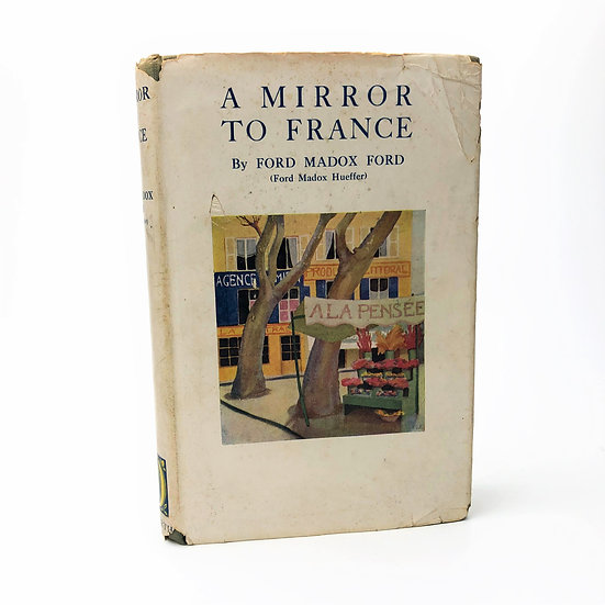 A Mirror to France by Ford Madox Ford 1st / 1st 1926