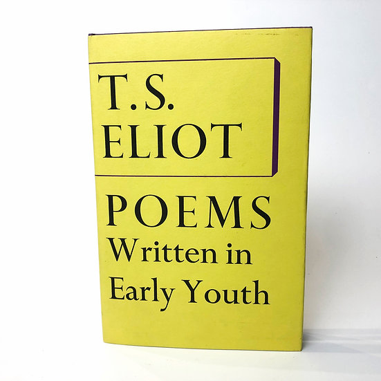 Poems Written in Early Youth by T. S. Eliot, 1st/1st, 1967