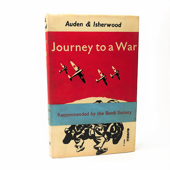 Journey to a War by W.H. Auden and Christopher Isherwood 1st / 1st 1939