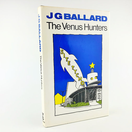 The Venus Hunters by J.G. Ballard 1st / 1st 1986