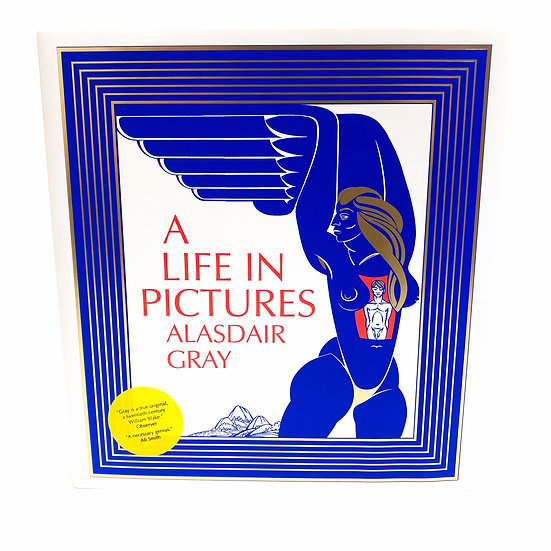 A Life in Pictures, signed by Alasdair Grayv 1st/1st, 2010