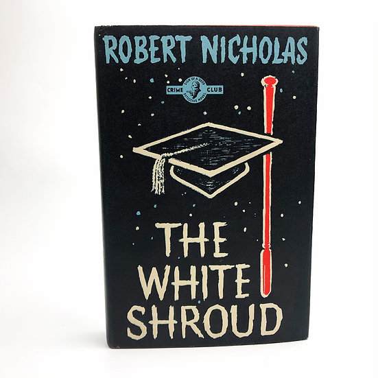 The White Shroud by Robert Nicholas 1st / 1st 1961