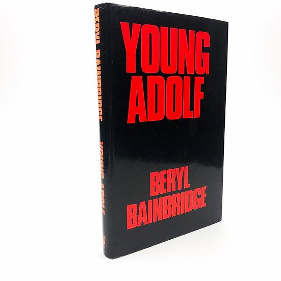 Young Adolf Signed by Beryl Bainbridge 1st / 1st 1978
