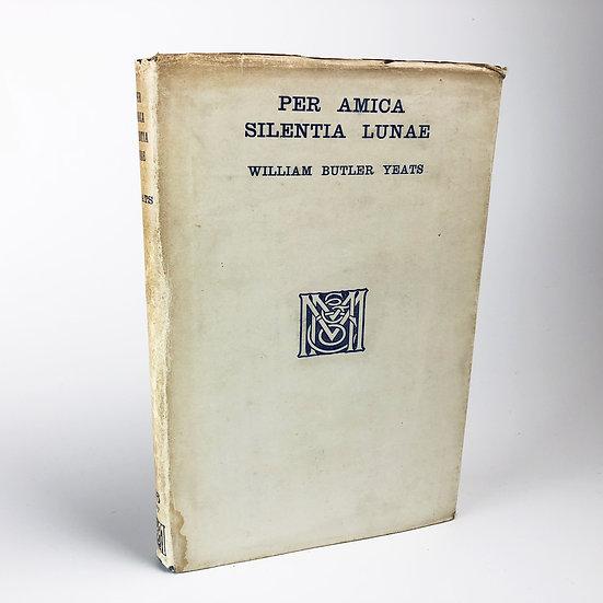 Per Amica Silentia Lunae by William Butler (W.B) Yeats 1st / 1st 1918