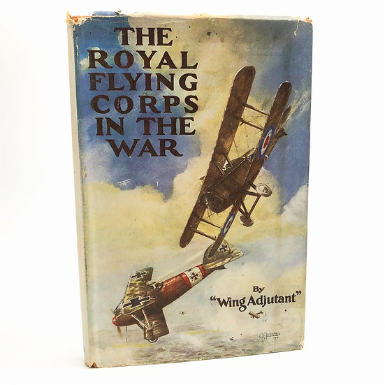 """The Royal Flying Corps in the War by """"Wing Adjutant"""" 1st / 1st 1918"""